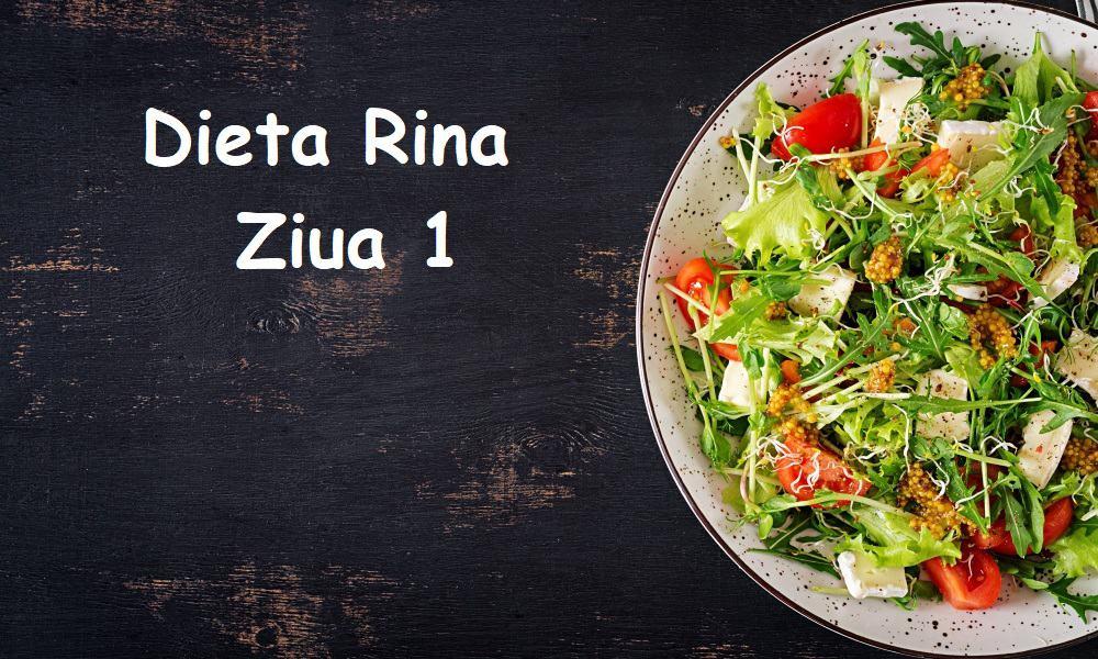 Dieta Rina ziua 1